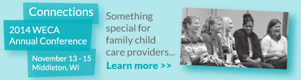 Click here to learn about WECA Conference discounts for family child care.